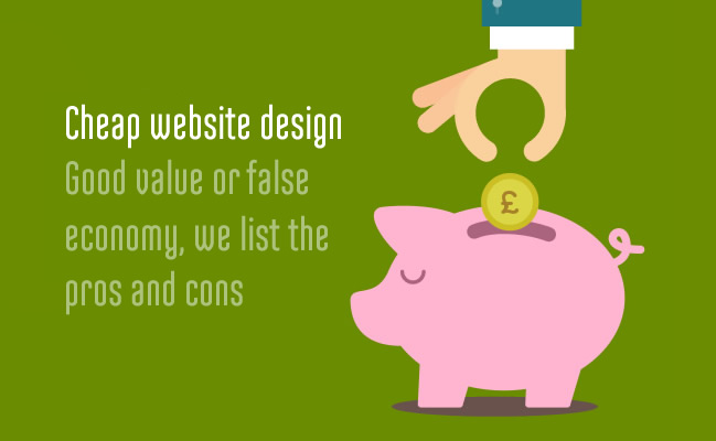 Low cost web design. Is it a bargain or just false economy?