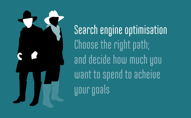 search engine optimisation and choosing the right path